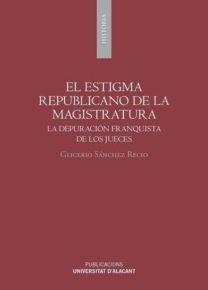 EL ESTIGMA REPUBLICANO DE LA MAGISTRATURA