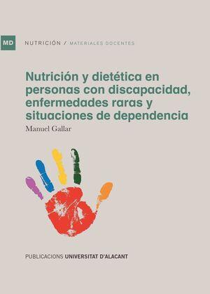 NUTRICIÓN Y DIETÉTICA EN PERSONAS CON DISCAPACIDAD, ENFERMEDADES RARAS Y SITUACIONES DE DEPENDENCIA