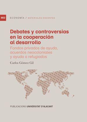 DEBATES Y CONTROVERSIAS EN LA COOPERACIÓN AL DESARROLLO