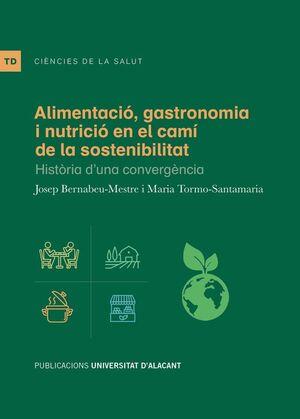 ALIMENTACIÓ, GASTRONOMIA I NUTRICIÓ EN EL CAMÍ DE LA SOSTENIBILITAT