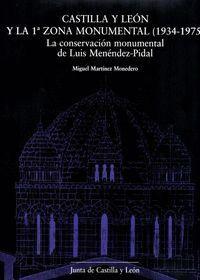 CASTILLA Y LEÓN Y LA 1ª ZONA MONUMENTAL, 1934-1975 LA CONSERVACIÓN MONUMENTAL DE LUIS MENÉNDEZ-PIDAL