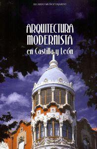 ARQUITECTURA MODERNISTA EN CASTILLA Y LEON