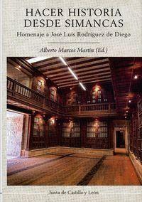 HACER HISTORIA DESDE SIMANCAS HOMENAJE A JOSÉ LUIS RODRGUEZ DE DIEGO
