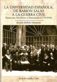 LA UNIVERSIDAD ESPAÑOLA, DE RAMÓN SALAS A LA GUERRA CIVIL ILUSTRACIÓN, LIBERALISMO Y FINANCIACIÓN (1