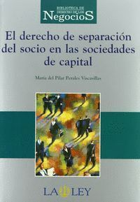 EL DERECHO DE SEPARACIÓN DEL SOCIO EN LAS SOCIEDADES DE CAPITAL