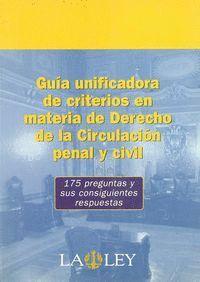 GUÍA UNIFICADORA DE CRITERIOS EN MATERIA DE DERECHO DE LA CIRCULACIÓN PENAL Y CIVIL