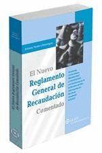 NUEVO REGLAMENTO GRAL. DE RECAUDACION COMENTADO, EL