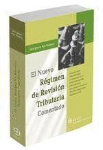 NUEVO REGIMEN DE REVISION TRIBUTARIA COMENTADO, EL