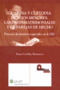 EL PROCESO DECLARATIVO ESPECIAL DE GUARDIA Y CUSTODIA DE HIJOS MENORES DE LA LEC