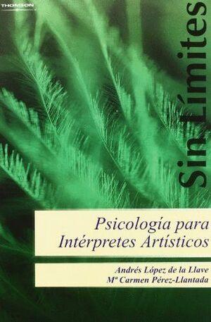 PSICOLOGÍA PARA INTÉRPRETES ARTÍSTICOS. ESTRATEGIAS PARA LA MEJORA TÉCNICA, ARTÍSTICA Y PERSONAL