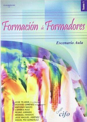 FORMACIÓN DE FORMADORES. TOMO 1. ESCENARIO AULA