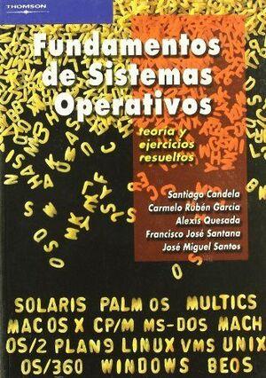 FUNDAMENTOS DE SISTEMAS OPERATIVOS. TEORÍA Y EJERCICIOS RESUELTOS