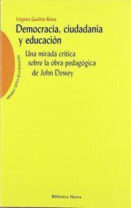 DEMOCRACIA, CIUDADANA Y EDUCACIÓN UNA MIRADA CRTICA SOBRE LA OBRA PEDAGÓGICA DE JOHN DENEY
