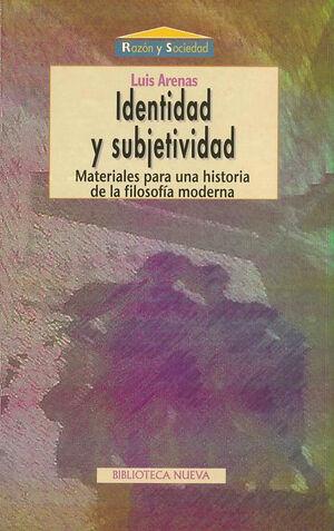 IDENTIDAD Y SUBJETIVIDAD MATERIALES PARA UNA HISTORIA DE LA FILOSOFA MODERNA