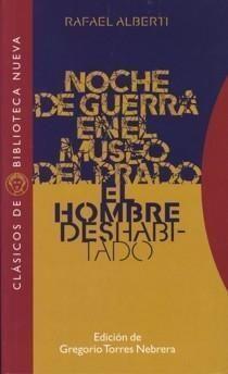NOCHE DE GUERRA EN EL MUSEO DEL PRADO. EL HOMBRE DESHABITADO ...EL HOMBRE DESHABITADO
