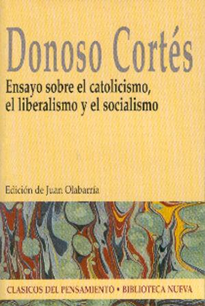 ENSAYO SOBRE EL CATOLICISMO, EL LIBERALISMO Y EL SOCIALISMO ENSAYO SOBRE EL CATOLICISMO, EL LIBERALI