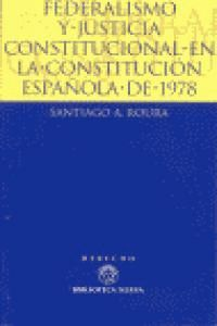 FEDERALISMO Y JUSTICIA CONSTITUCIONAL EN LA CONSTITUCIÓN ESPAÑOLA DE 1978 EL TRIBUNAL CONSTITUCIONAL