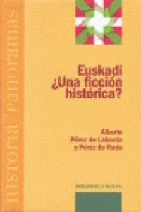 EUSKADI - ¿UNA FICCIÓN HISTÓRICA?