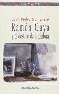 RAMÓN GAYA Y EL DESTINO DE LA PINTURA