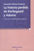 LA HISTORIA PERDIDA DE KIERKEGAARD Y ADORNO