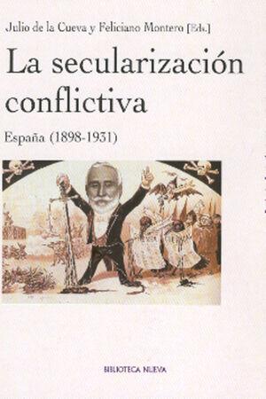 LA SECULARIZACIÓN CONFLICTIVA ESPAÑA (1898-1931)