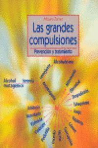 LAS GRANDES COMPULSIONES PREVENCIÓN Y TRATAMIENTO