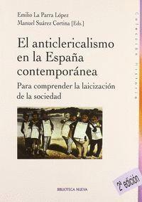 EL ANTICLERICALISMO DE LA ESPAÑA CONTEMPORÁNEA PARA COMPRENDER LA LAICIZACIÓN DE LA SOCIEDAD