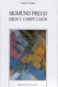SIGMUND FREUD EROS Y COMPULSIÓN