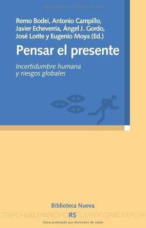 PENSAR EL PRESENTE INCERTIDUMBRE HUMANA Y RIESGOS GLOBALES