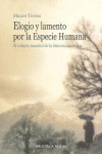 ELOGIO Y LAMENTO DE LA ESPECIE HUMANA EL COLAPSO MUNDIAL DE LA HISTORIA MASCULINA