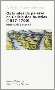 OS LÍMITES DA PAISAXE NA GALICIA DOS AUSTRIAS (1517-1700)