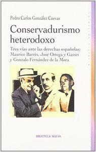 CONSERVADURISMO HETERODOXO . TRES VAS ANTE LAS DERECHAS ESPAÑOLAS: MAURICE BARRÉS, JOSÉ ORTEGA Y GA
