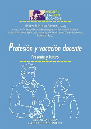 PROFESIÓN Y VOCACIÓN DOCENTE PRESENTE Y FUTURO