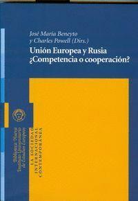 UNIÓN EUROPEA Y RUSIA ¿COMPETENCIA O COOPERACIÓN?