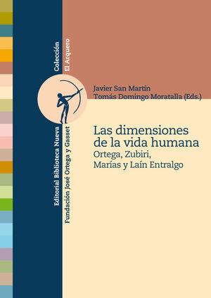DIMENSIONES DE LA VIDA HUMANA, LAS ORTEGA, ZUBIRI, MARAS Y LAN ENTRALGO