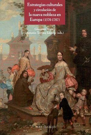 ESTRATEGIAS CULTURALES Y CIRCULACIÓN DE LA NUEVA NOBLEZA EN EUROPA (1570-1707)