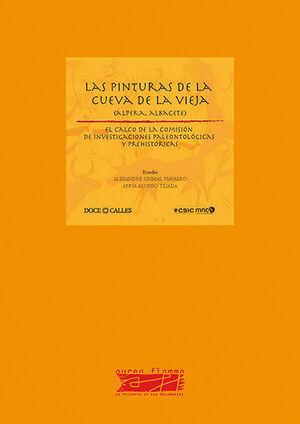 LAS PINTURAS DE LA CUEVA DE LA VIEJA (ALPERA, ALBACETE). EL CALCO DE LA COMISIÓN DE INVESTIGACIONES PALEONTOLÓGICAS Y PREHISTÓRICAS