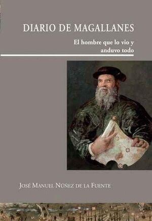 DIARIO DE MAGALLANES. EL HOMBRE QUE LO VIO Y ANDUVO TODO