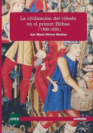 LA CIVILIZACIÓN DEL VIÑEDO EN EL PRIMER BILBAO (1300-1650)
