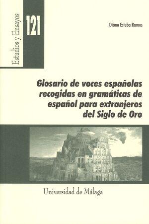 GLOSARIO DE VOCES ESPAÑOLAS RECOGIDAS EN GRAMÁTICAS DE ESPAÑOL PARA EXTRANJEROS DEL SIGLO DE ORO