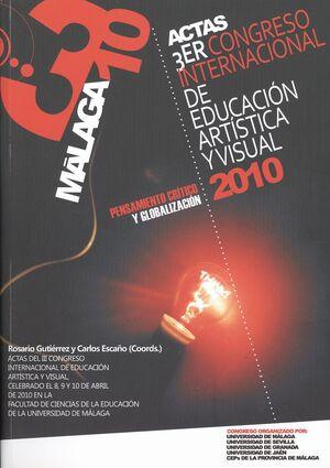 ACTAS III CONGRESO INTERNACIONAL DE EDUCACIÓN ARTÍSTICA Y VISUAL: PENSAMIENTO CRÍTICO Y GLOBALIZACIÓ