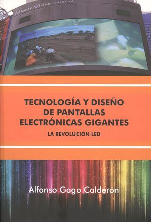 TECNOLOGÍA Y DISEÑO DE PANTALLAS ELECTRÓNICAS GIGANTES