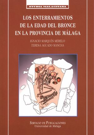 LOS ENTERRAMIENTOS DE LA EDAD DEL BRONCE EN LA PROVINCIA DE MÁLAGA
