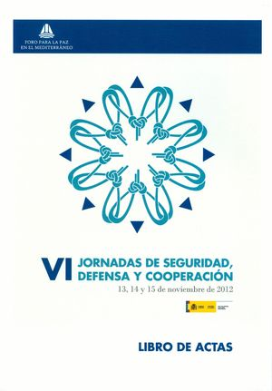 ACTAS DE LAS VI JORNADAS DE SEGURIDAD, DEFENSA Y COOPERACIÓN