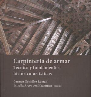 CARPINTERÍA DE ARMAR: TÉCNICA Y FUNDAMENTOS HISTÓRICO-ARTÍSTICOS