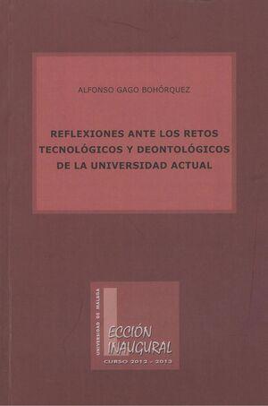 REFLEXIONES ANTE LOS RETOS TECNOLÓGICOS Y DEONTOLÓGICOS DE LA UNIVERSIDAD ACTUAL