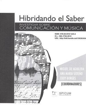 HIBRIDANDO EL SABER: INVESTIGAR SOBRE COMUNICACIÓN Y MÚSICA