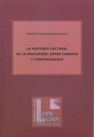 LA HISTORIA CULTURAL DE LA EDUCACIÓN: ENTRE CAMBIOS Y CONTINUIDADES