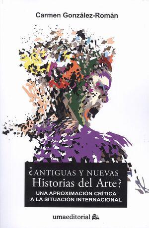 ¿ANTIGUAS Y NUEVAS HISTORIAS DEL ARTE?