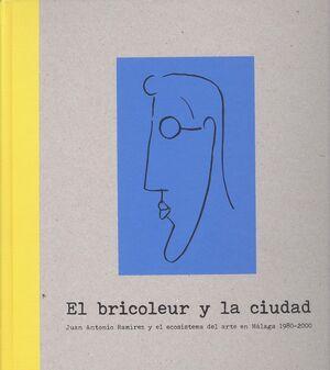 EL BRICOLEUR Y LA CIUDAD
